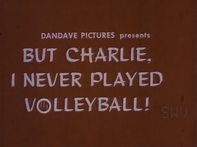 But Charlie I Never Played Volleyball (1966)