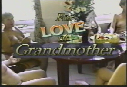For Love of Grandmother